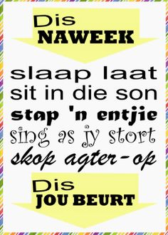 Dis Naweek. Afrikaans Subway art. 30042014 Happy Weekend, Happy Friday, Afrikaanse Quotes, Goeie More, Minute To Win It, Day Wishes, Wedding Quotes, Text Messages, True Quotes