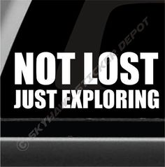 Not Lost Just Exploring Funny Bumper by SkyhawkStickerDepot