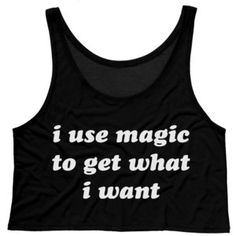 I Use Magic to Get What I Want Crop Tank Top Magic Crop Witch Crop Spell Shirt Halloween Shirt