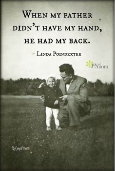 When my father didn't have my hand, he had my back. <3 More beautiful family quotes on Joy of Mom! <3 https://www.facebook.com/joyofmom #quotes #father #dad #family #love #inspirational #joyofmom