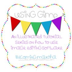 Photo Editing without Photo Shop - this lady shares her secrets on how to create cute invitations, posters, water bottle labels, etc using a free program called GIMP.