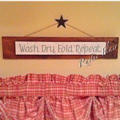 Wash. Dry. Fold. Repeat. Laundry Room Sign #rusticflair www.facebook.com/rusticflair