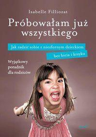 Próbowałam już wszystkiego - Filliozat Isabelle za 27,49 zł   Książki empik.com
