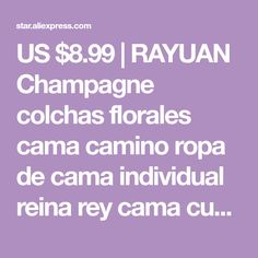 US $8.99 | RAYUAN Champagne colchas florales cama camino ropa de cama individual reina rey cama cubierta toalla hogar Hotel decoraciones Champagne, Single Beds, Bedding, Florals, Towels, Drive Way, Decorations