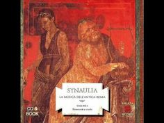 Ancient Roman Music by Synaulia - Synaulia is the other of the two main groups recreating Ancient Roman music, the other being Musica Romana