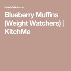 Blueberry Muffins (Weight Watchers) | KitchMe