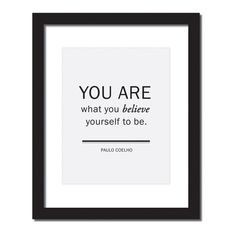 - Design - Details Hang this beautiful 'You are what you believe yourself to be - Paulo Coelho' inspirational print on your walls ◦ Materials: Archival Paper, Ink, Love ◦ Made to order ◦ Frame is not Quotes To Live By, Me Quotes, Lady Quotes, Book Quotes, Inspirational Quotes For Women, Motivational Posters, Positive Thoughts, Positive Quotes, Positive Messages