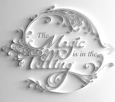 The Magic is in the Telling #typography