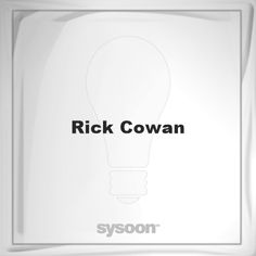 Rick Cowan: Page about Rick Cowan #member #website #sysoon #about