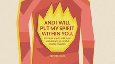 And I will put my Spirit within you, and cause you to walk in my statutes and be careful to obey my rules —Ezekiel 36:27