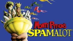 """"""" Monty Python's Spamalot"""": Hit Musical at the Orpheum... let me think... YES!!!"""
