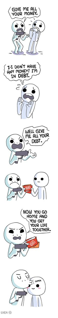 ...if someone did this for my school debt, I wouldn't complain.