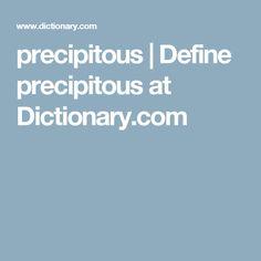 precipitous | Define precipitous at Dictionary.com