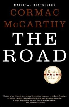 The Road by Cormac McCarthy. Possibly the best book I have ever read.