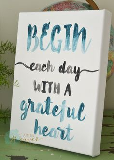 Begin each day with a grateful heart   canvas artwork by Aimee Weaver Designs