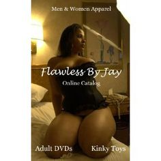 Flawless By Jay Online Catalog: Adult DVDs/Kinky Toys/Men & Women Apparel (Kindle Edition)  http://plrmakemoney.com/hit.php?p=B00823BIWG  B00823BIWG
