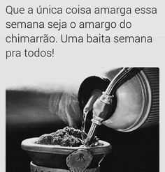 Gaucho, Yerba Mate, Rio Grande Do Sul, Memes, Funny, Happy, Quotes, Instagram, Coffee
