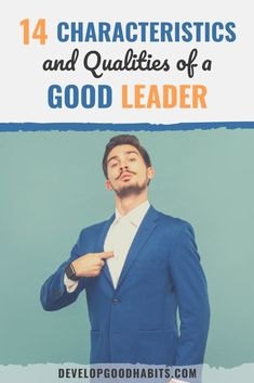 at 14 characteristics and qualities of a good leader and steps you can take to build each of these characteristics Improve Confidence, Confidence Tips, Self Help Skills, Coping Skills, Qualities Of A Leader, Leadership Qualities, Self Development, Personal Development, Team Morale