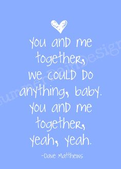 <3 dave matthews .. I always sing this to justin he has no idea it's Dave Matthews @laurnmccorry