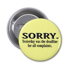 Complaints Deadline Pinback Button