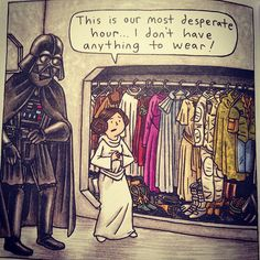 Vader's Little Princess Girllll look at that closet.your Moms clothes, I'd be happy to wear her clothes and be close to her and.-cries a lot- I'm sorry I can't! Star Wars Meme, Star Wars Comics, Star Wars Art, Star Trek, Carrie Fisher, Darth Vader And Son, Star Wars Personajes, Star War 3, The Force Is Strong