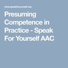 What Is Presumed Competence?   AAC Is Where Itu0027s AT | AAC | Pinterest |  Speech Pathology  What Is Presumed