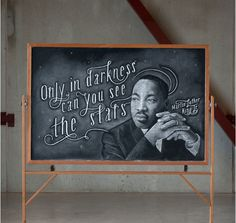 """""""Only in darkness can you see the stars."""" Martin Luther King, Jr., as rendered by Danger Dust"""