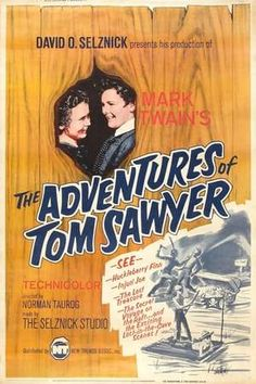High resolution official theatrical movie poster for The Adventures of Tom Sawyer Image dimensions: 1956 x Directed by Norman Taurog. Mark Twain, Adventures Of Tom Sawyer, Adventures Of Huckleberry Finn, Norman, Streaming Movies, Hd Movies, Mississippi, The Image Movie, Classic Movie Posters
