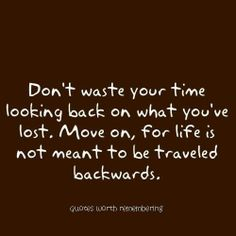 24 Best Dont Look Back Quotes Images Inspire Quotes Inspiring