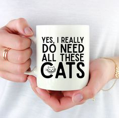 Yes I Really Do Need All These Cats Mug, Crazy Cat Lady, Cat Mom, Fur Mom, Mama, Coffee Mug, Cup, Tea, Cat Mug, Funny Coffee Mug, Funny Mug by SweetMintHandmade on Etsy https://www.etsy.com/listing/587469445/yes-i-really-do-need-all-these-cats-mug