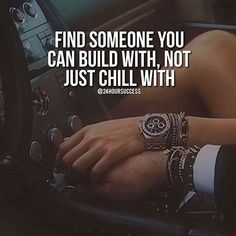 Find SOmeone You Can Build With, Not Just Chill With