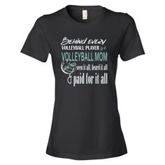 Behind Every Volleyball Player Mom T-Shirt Soft, Ladies fit t-shirt to support your volleyball player. I suggest one size larger if you prefer a little more give than the fitted size.