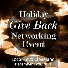 """Dec 17th RSVP: https://mightybell.com/spaces/39284/posts/465755 Join Local Levo Cleveland for our Holiday """"Give Back"""" Networking Event. Mix & mingle with local non-profits like the Hunger Network, Junior Achievement, Coats for Kids and the Salvation Army to learn about how you can give back all year round."""