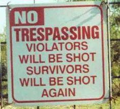 Trespassing. You've been warned #humor #lol