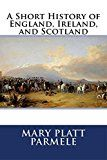 Free Kindle Book -   A Short History of England, Ireland, and Scotland Check more at http://www.free-kindle-books-4u.com/historyfree-a-short-history-of-england-ireland-and-scotland/