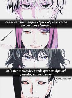 Todos cambiamos .. #ShuOumaGcrow y #Tora_Neko_Kun #Anime #Frases_anime #frases