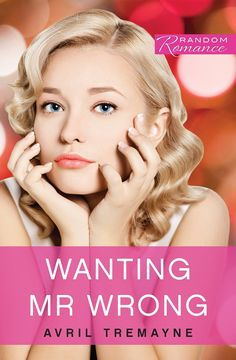 Today it is my pleasure to Welcome romance author Avril Tremayne to HJ! Hi Avril and welcome to HJ! We're so excited to chat with you about your new release, Wanting Mr Wrong! Contemporary Romance Books, Romance Authors, Writer, Ebooks, Celebrities, Random, Kindle, Literature, Fiction