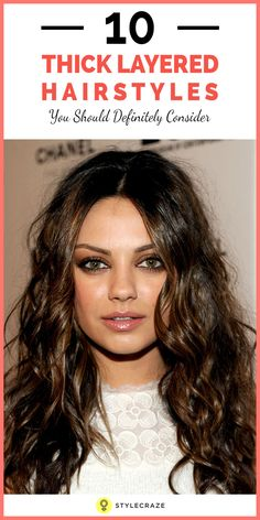 Thick Layered Hairstyles You Should Definitely Consider: Layered thick hairstyles look good on both long and short hair. Below mentioned are 10 beautiful thick layered hairstyles that you can consider for your next hairstyle.  #Hairstyles