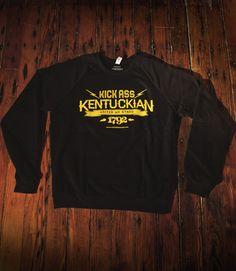 Kick Ass Kentuckian Sweatshirt
