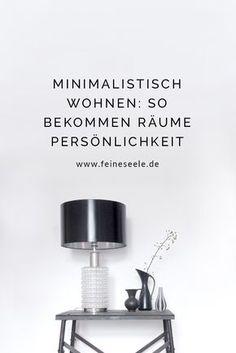 Minimalistisch wohnen // Du möchtest minimalistisch wohnen, aber dennoch einen Raum, der deine Persönlichkeit widerspiegelt? Kein Problem: Ich zeige dir, warum Lieblingsstücke der Schlüssel für deinen Wohlfühlraum sind.