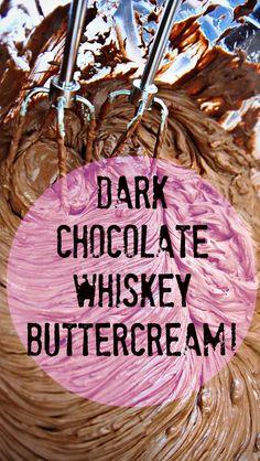 Dark Chocolate Whiskey Butter Cream!