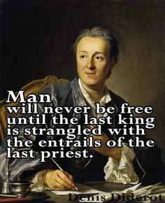 Denis Diderot....this may be happening now. Hence the Pope and the Queen....