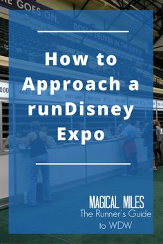 Take your time or get in and out? Here is a look at the ways to approach a runDisney Health & Fitness Expo.