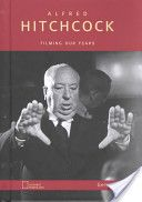 Alfred Hitchcock: Filming our Fears, by Gene Adair