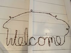 Antique Barbed Wire Welcome Sign Handmade Rustic Country Cottage Farm Decor.