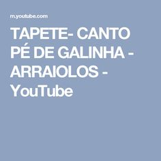 TAPETE- CANTO PÉ DE GALINHA - ARRAIOLOS - YouTube