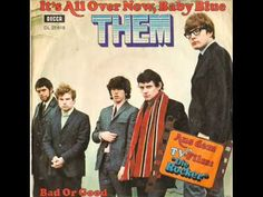 """THEM ......    'It's All Over Now, Baby Blue' (1970) - Them were a Northern Irish band formed in Belfast in April 1964, most prominently known for the garage rock standard """"Gloria"""" and launching singer Van Morrison's musical career .....  The original five member band consisted of Van Morrison, Alan Henderson, Ronnie Millings, Billy Harrison and Eric Wrixon ......  The group was marketed in the United States as part of the British Invasion."""
