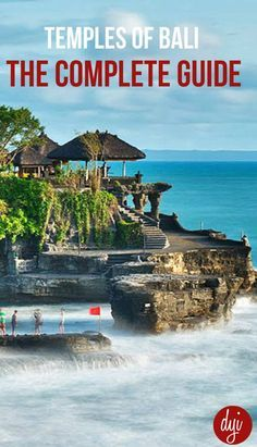 A quick guide to the most popular tourism temples in Bali (with a few you might not have heard of, but really should visit).