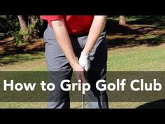 """How to Grip a Golf Club"" 