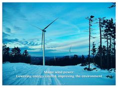 Wind projects in Maine lower electricity rates and improve the environment. http://windforme.org/independence.htm